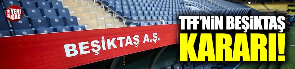 Maça çıkmayan Beşiktaş için TFF kararını verdi