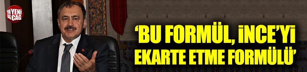 Orman Bakanı Eroğlu: Kılıçdaroğlu, İnce'yi ekarte etmek istiyor