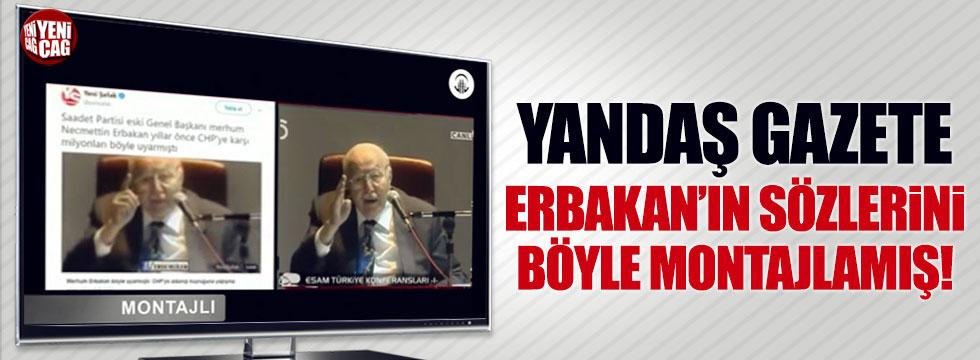 Yandaş gazetenin Necmettin Erbakan videosu montaj çıktı!