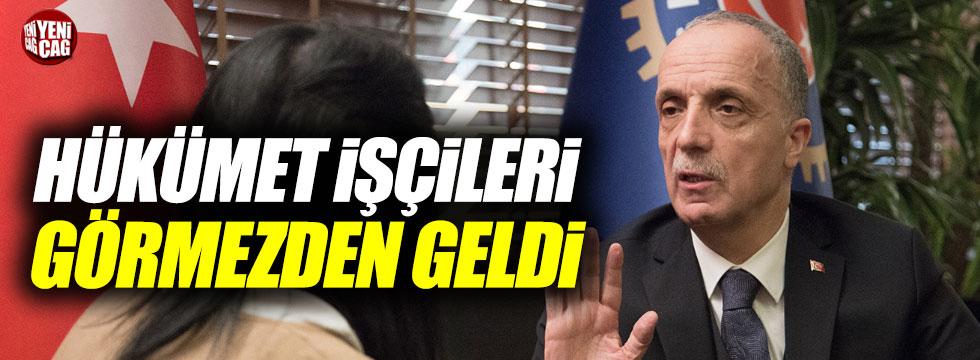 Türk-İş hükümet işçiyi görmezden geldi