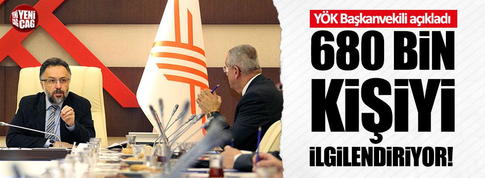 YÖK Başkanvekili Kapıcıoğlu açıkladı: 680 bin kişi ilgilendiriyor