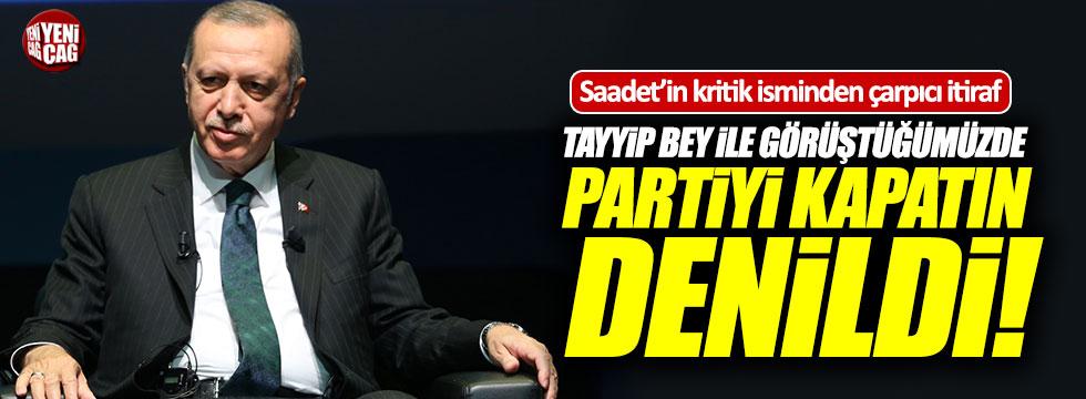 Saadet Partisi'nin kritik isminden çarpıcı itiraf