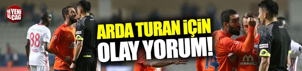 Arda Turan için olay yorum: Aklını kaçırmış