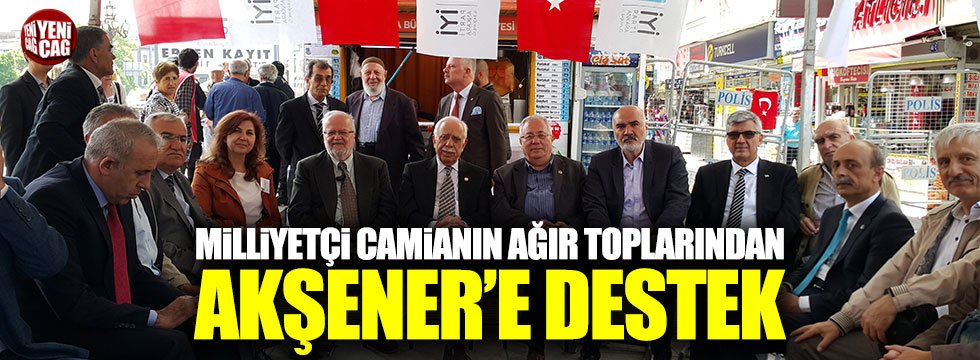 Milliyetçi camianın ağır toplarından Akşener'e destek