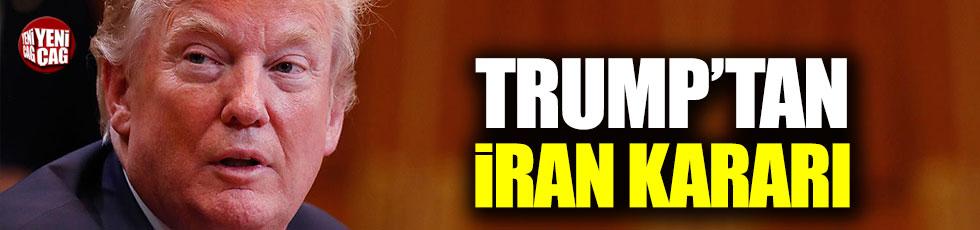 Trump'tan İran kararı