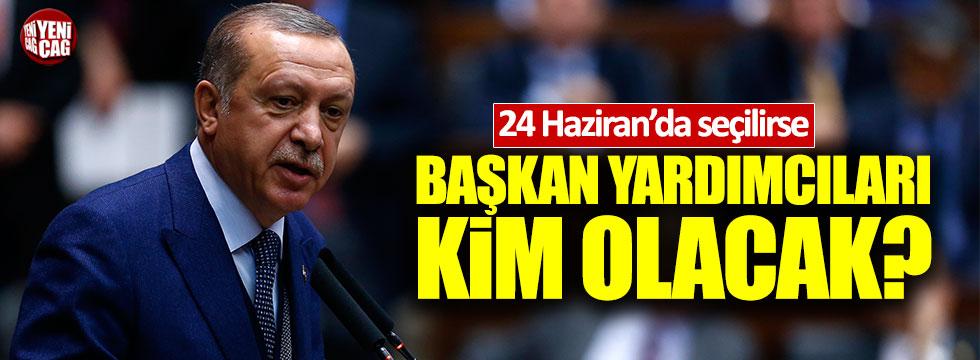 Erdoğan 24 Haziran'da seçilirse, başkan yardımcıları kim olacak?
