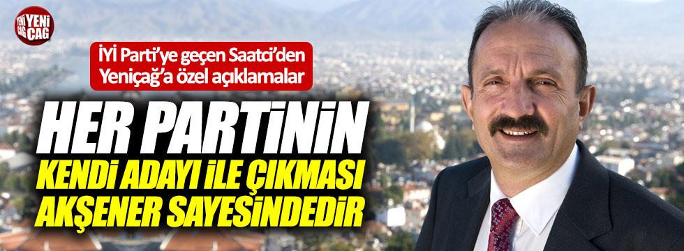 İYİ Parti'ye geçen Saatci'den Yeniçağ'a özel açıklamalar