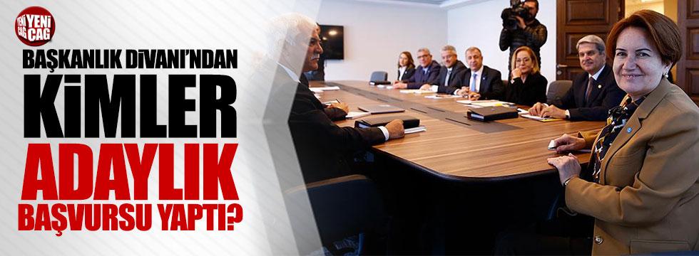 İYİ Parti Başkanlık Divanı'ndan kimler adaylık başvurusu yaptı?
