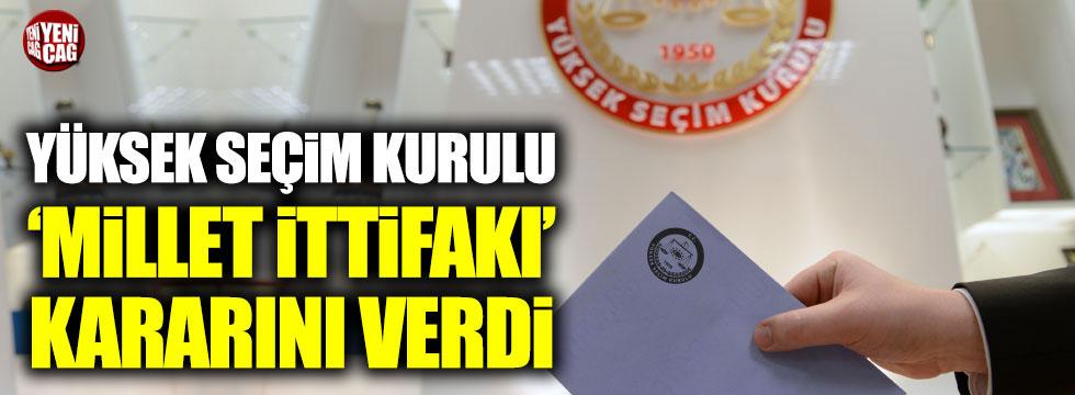 YSK 'Millet İttifakı' kararını verdi