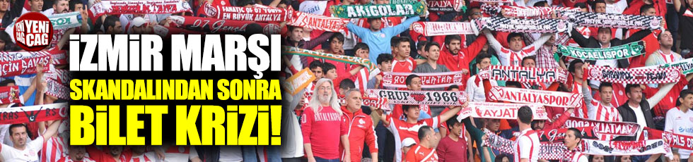 İzmir Marşı skandalından sonra bilet krizi