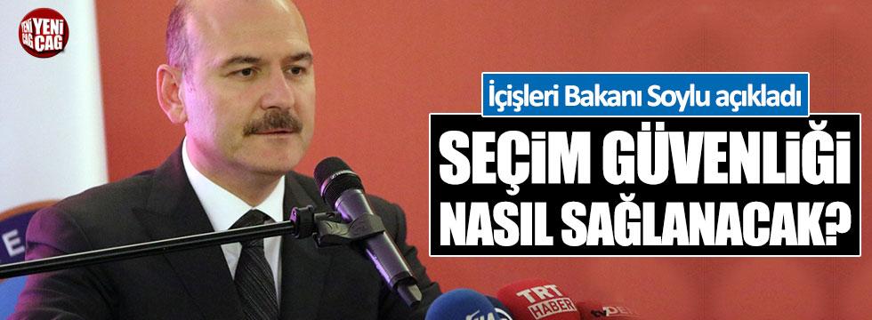 Süleyman Soylu'dan seçim güvenliği açıklaması