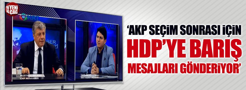 AKP seçimler sonrası için HDP'ye barış mesajları gönderiyor