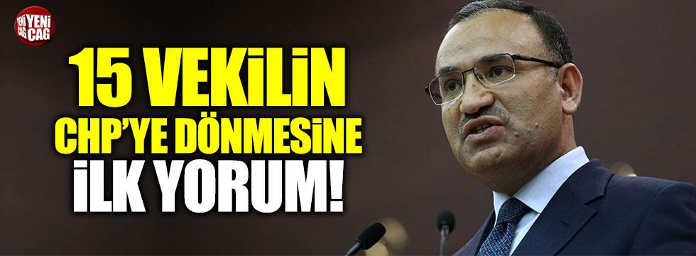 Bekir Bozdağ'dan 15 milletvekilinin CHP'ye dönmesine yorum