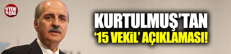 """Kurtulmuş'tan """"CHP'ye dönen 15 vekil"""" değerlendirmesi"""