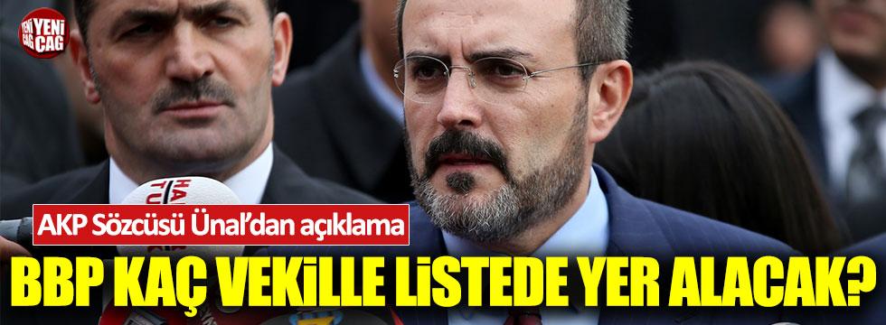 BBP kaç vekille ittifakta yer alacak? AKP Sözcüsü Ünal'dan açıklama