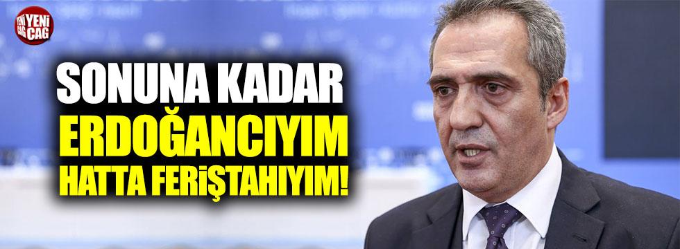 Yavuz Bingöl: Sonuna kadar Erdoğancıyım, hatta feriştahıyım