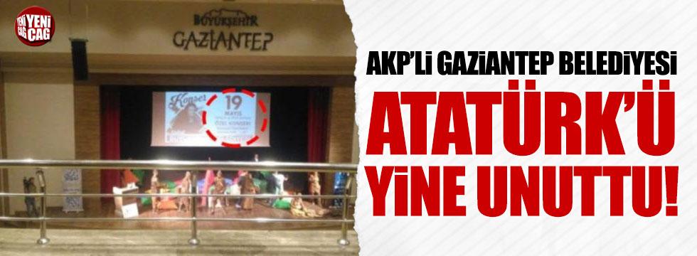 AKP'li Gaziantep Belediyesi Atatürk'ü yine unuttu