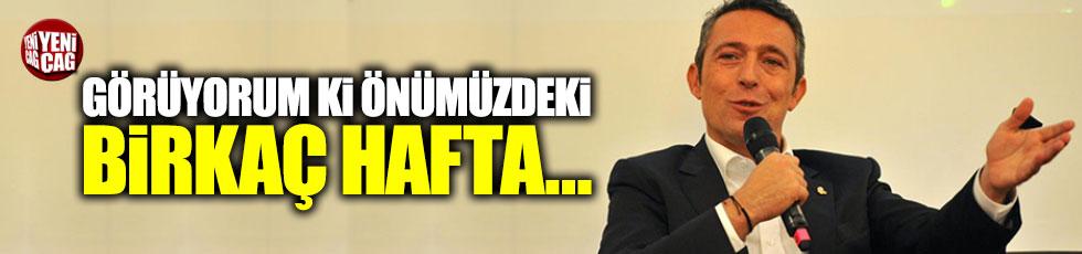 """Ali Koç: """"Görüyorum ki önümüzdeki birkaç hafta çetin geçecek"""""""