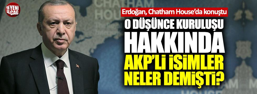 Chatham House hakkında AKP'li isimler neler demişti?