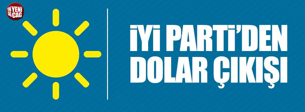 İYİ Parti'den 'Dolar' çıkışı