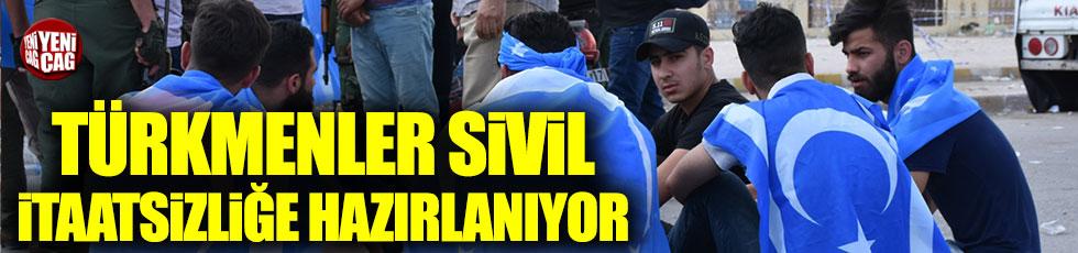 Türkmenler sivil itaatsizliğe hazırlanıyor