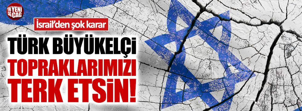 """İsrail: """"Türk Büyükelçi topraklarımızı terk etsin!"""""""