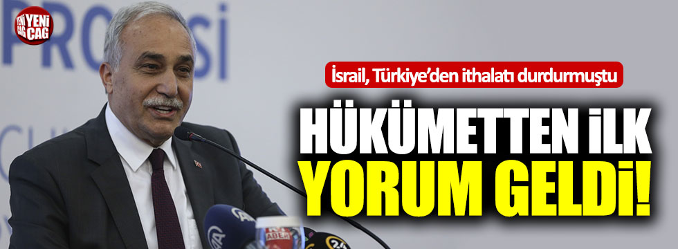 İsrail'in Türkiye'den ithalatı durdurmasına hükümetten ilk yorum