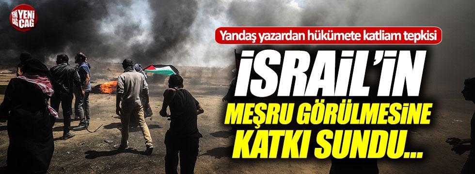 Yandaş yazardan hükümete İsrail eleştirisi