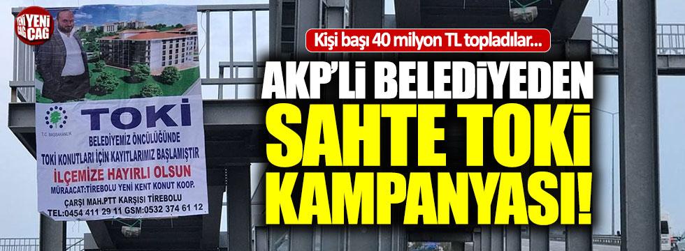 AKP'li belediyeden sahte TOKİ projesi