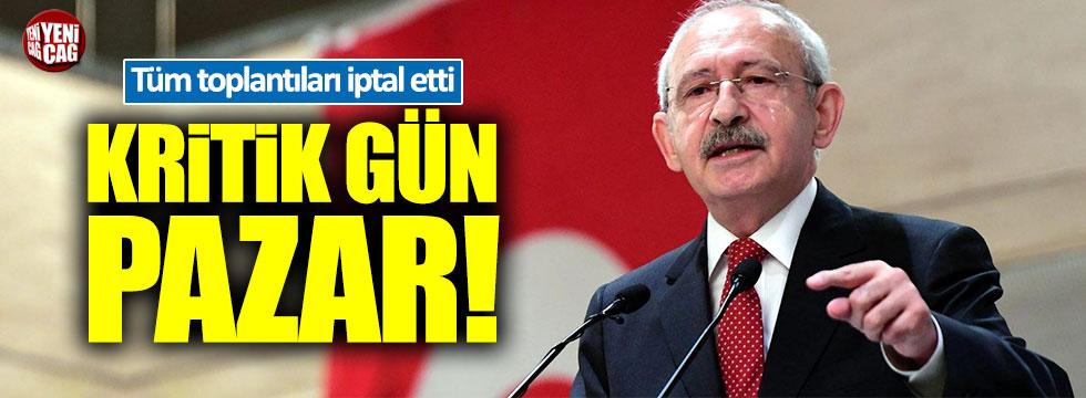 Kılıçdaroğlu tüm toplantıları iptal etti!