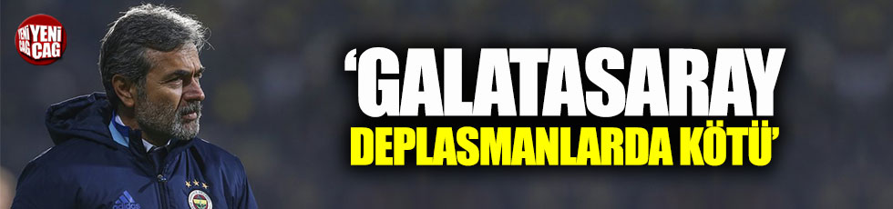 Aykut Kocaman: G.Saray deplasmanlarda kötü