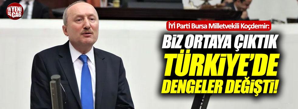 Koçdemir: Biz ortaya çıktık, Türkiye'de dengeler değişti