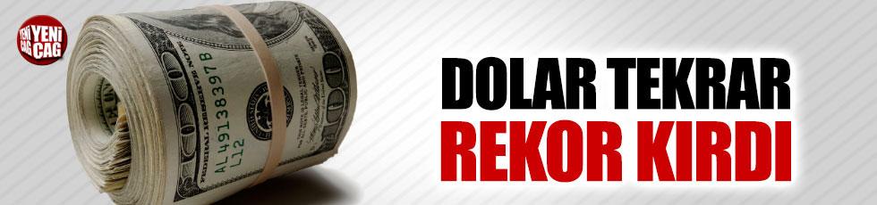 Dolar tekrar rekor kırdı