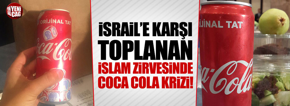 İsrail için toplanan İslam zirvesinde 'Coca Cola' krizi