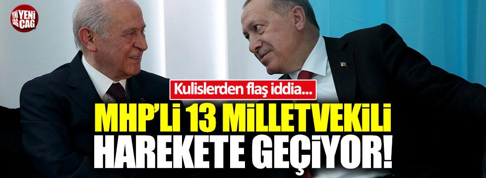 Flaş iddia! MHP'li 13 milletvekili harekete geçiyor...