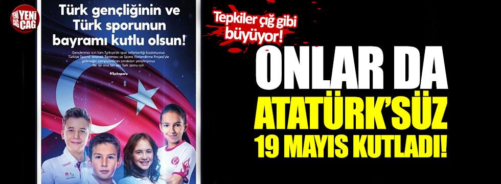 Onlar da 19 Mayıs'ı Atatürk'süz kutladı!