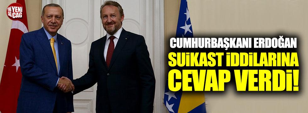 Erdoğan'dan suikast iddialarına cevap