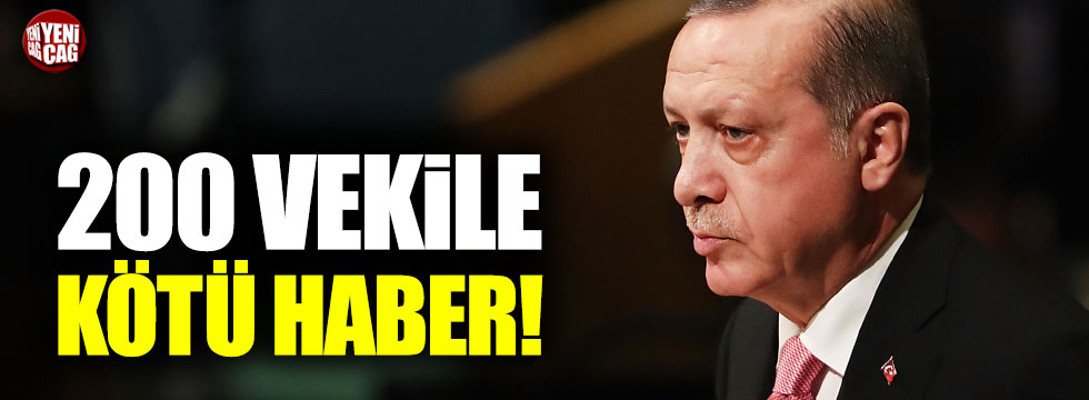 AKP'li 200 vekile kötü haber