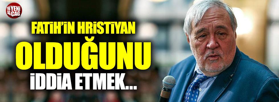 """İlber Ortaylı: """"Fatih'in Hristiyan olduğunu iddia etmek..."""""""