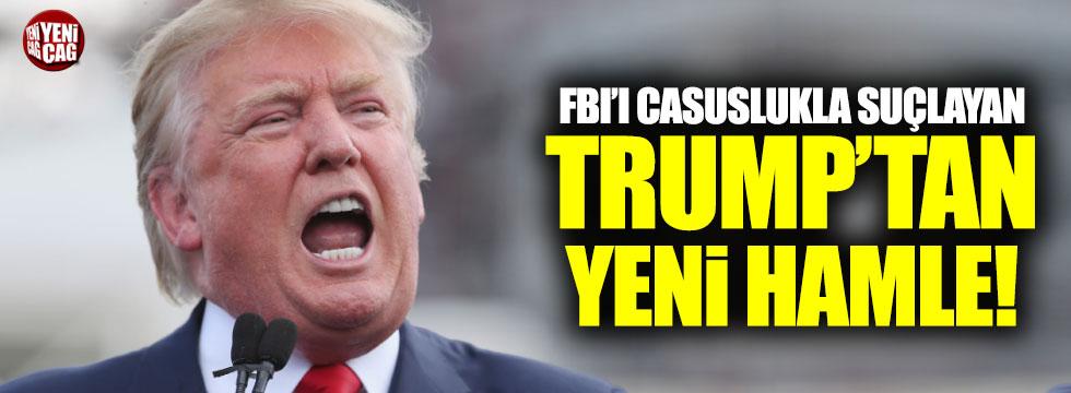 FBI'yı casuslukla suçlayan Trump'tan yeni hamle