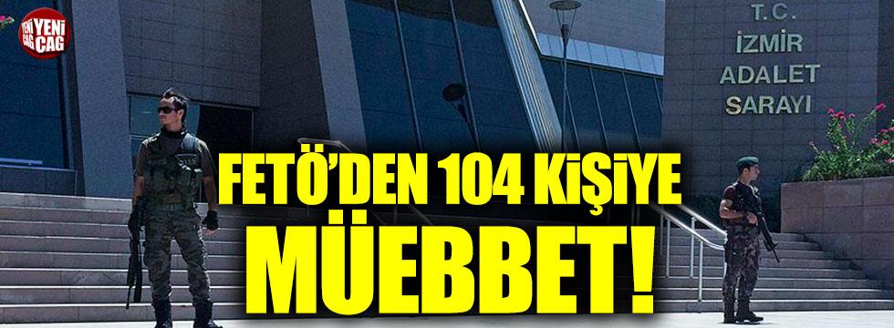 İzmir'deki FETÖ davasında karar! 104 kişiye...