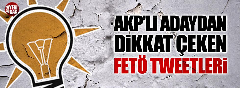 AKP'li milletvekili adayından FETÖ'ye övgü dolu sözler
