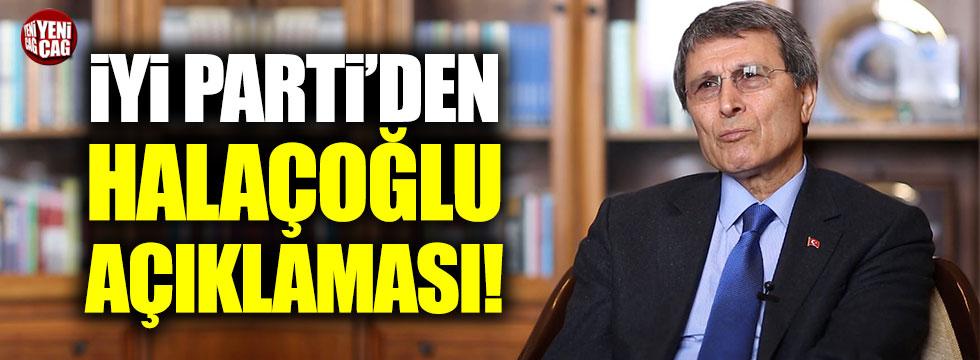 İYİ Parti'den 'Yusuf Halaçoğlu' açıklaması