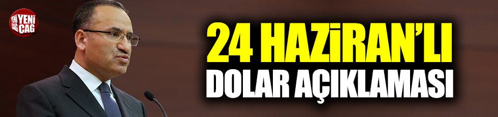 Bozdağ'dan 24 Haziran'lı dolar açıklaması