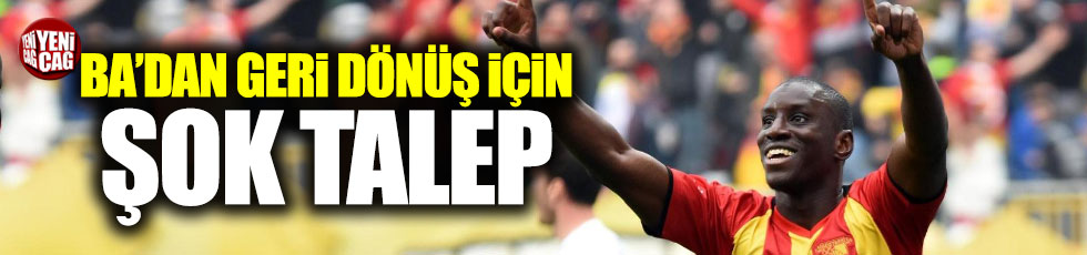 Demba ba'dan Beşiktaş'a şok talep