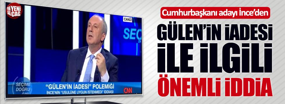 Muharrem İnce'den Fethullah Gülen iddiası