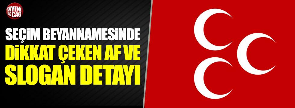 MHP'nin seçim beyannamesinde dikkat çeken af ve slogan detayı
