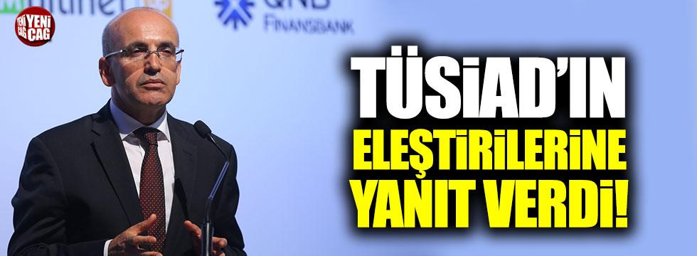Mehmet Şimşek'ten TÜSİAD'ın eleştirilerine cevap!