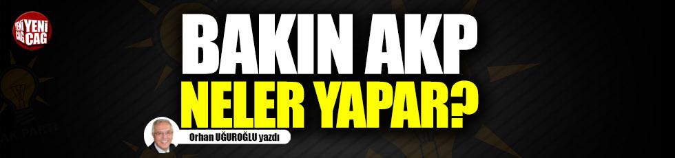 Bakın AKP neler yapar?