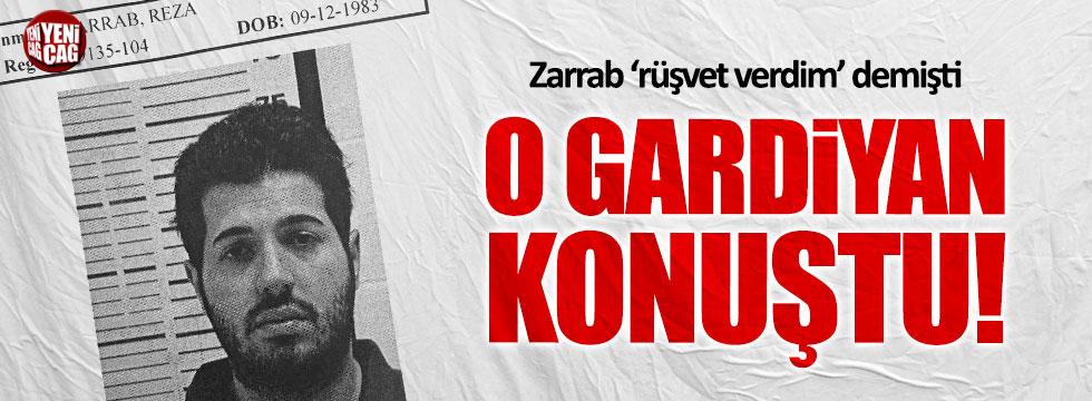 Zarrab'ın 'rüşvet verdim' dediği gardiyan ifade verdi